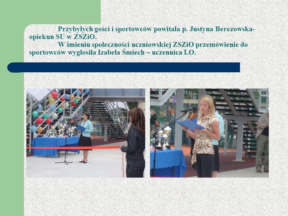Przybyłych gości i sportowców powitała p. Justyna Berezowska- opiekun SU w ZSZiO. W imieniu społeczności uczniowskiej ZSZiO przemówienie do sportowców