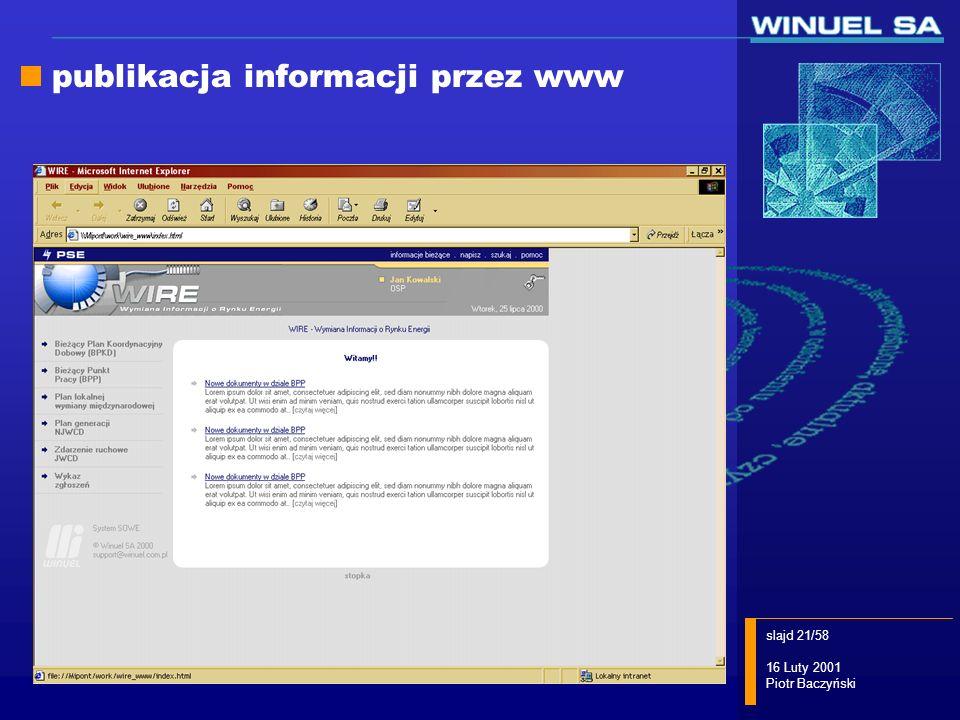 slajd 21/58 16 Luty 2001 Piotr Baczyński publikacja informacji przez www