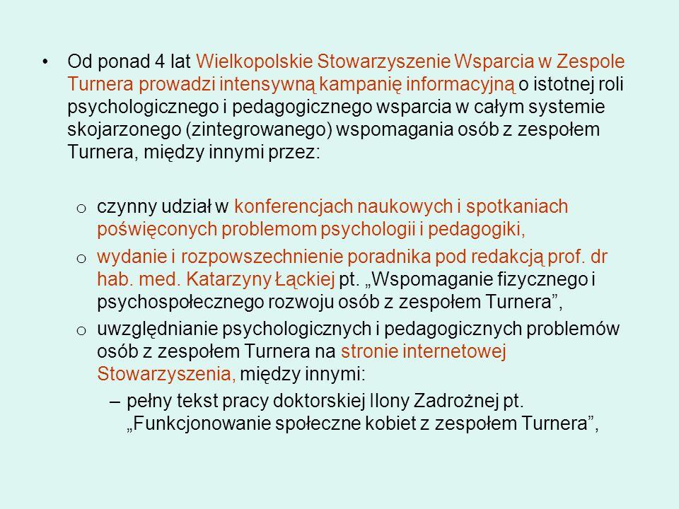 Od ponad 4 lat Wielkopolskie Stowarzyszenie Wsparcia w Zespole Turnera prowadzi intensywną kampanię informacyjną o istotnej roli psychologicznego i pe
