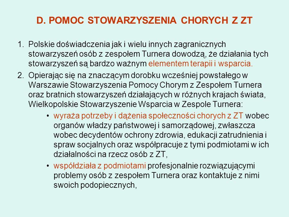 D. POMOC STOWARZYSZENIA CHORYCH Z ZT 1.Polskie doświadczenia jak i wielu innych zagranicznych stowarzyszeń osób z zespołem Turnera dowodzą, że działan