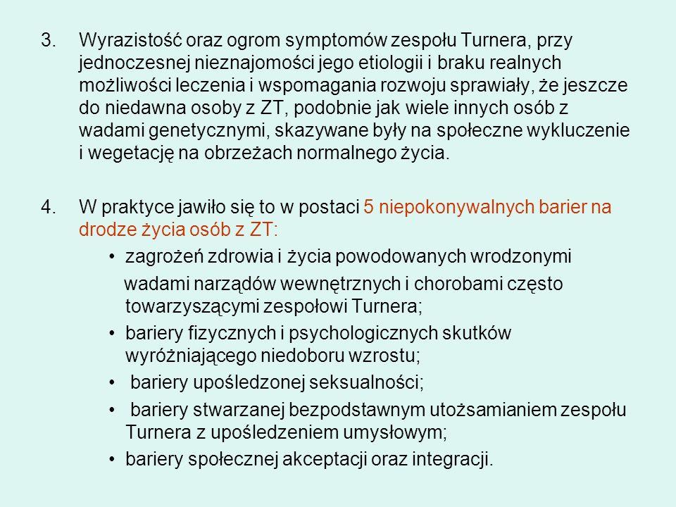 3.Wyrazistość oraz ogrom symptomów zespołu Turnera, przy jednoczesnej nieznajomości jego etiologii i braku realnych możliwości leczenia i wspomagania