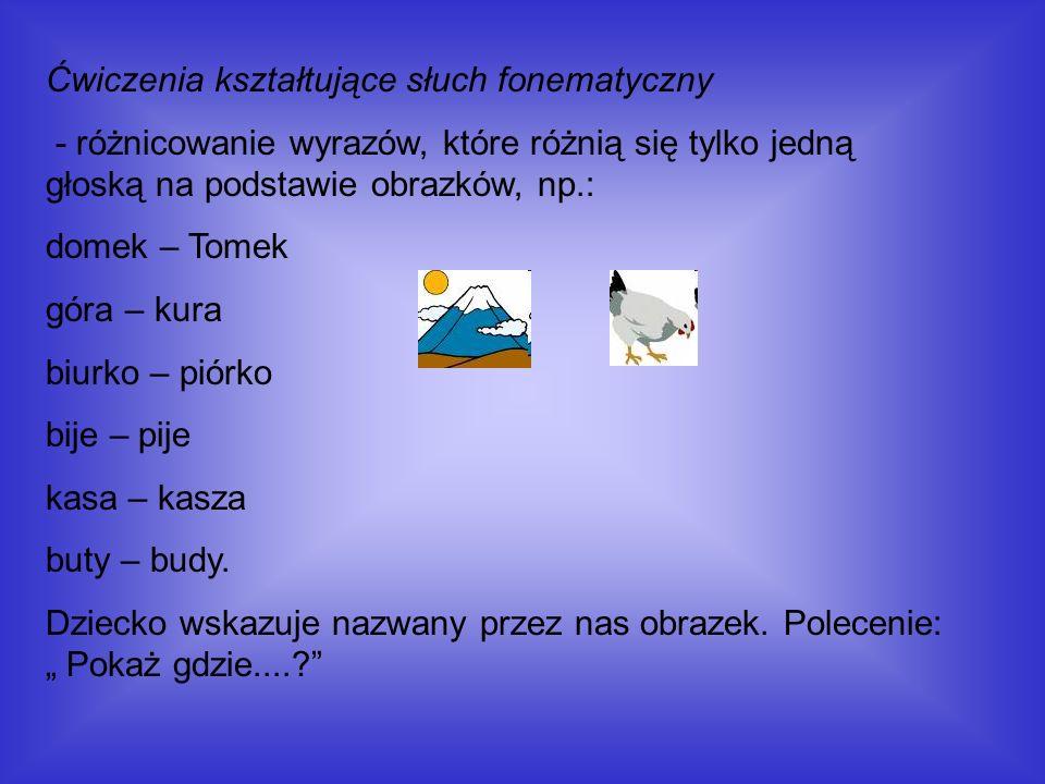 Ćwiczenia kształtujące słuch fonematyczny - różnicowanie wyrazów, które różnią się tylko jedną głoską na podstawie obrazków, np.: domek – Tomek góra –