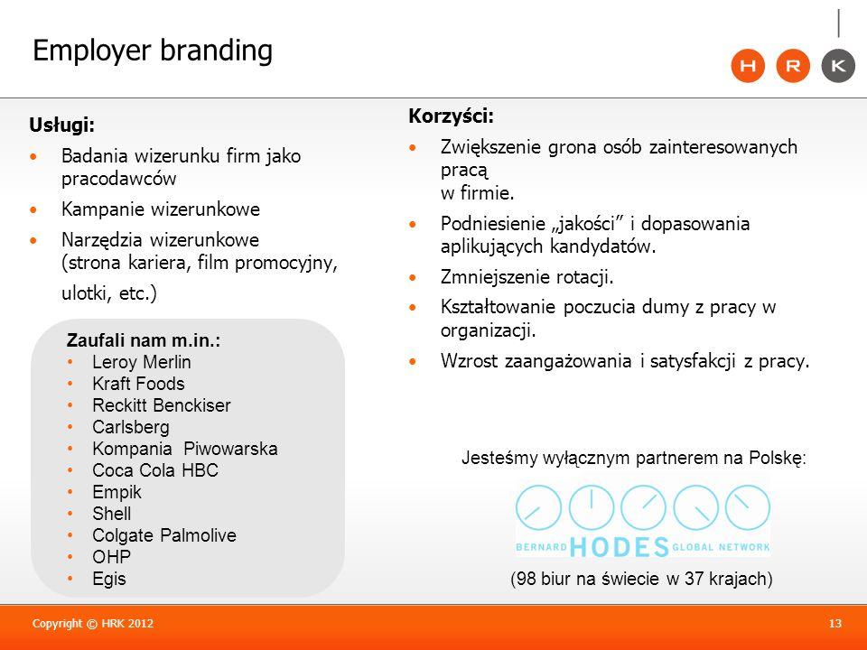 Employer branding Usługi: Badania wizerunku firm jako pracodawców Kampanie wizerunkowe Narzędzia wizerunkowe (strona kariera, film promocyjny, ulotki,