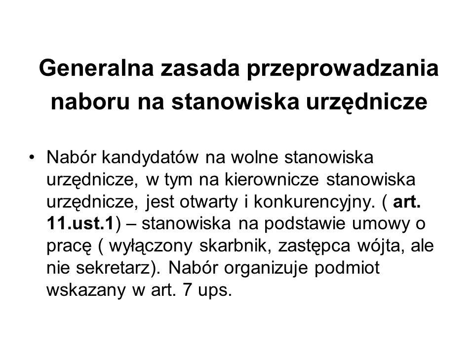 Generalna zasada przeprowadzania naboru na stanowiska urzędnicze Nabór kandydatów na wolne stanowiska urzędnicze, w tym na kierownicze stanowiska urzę