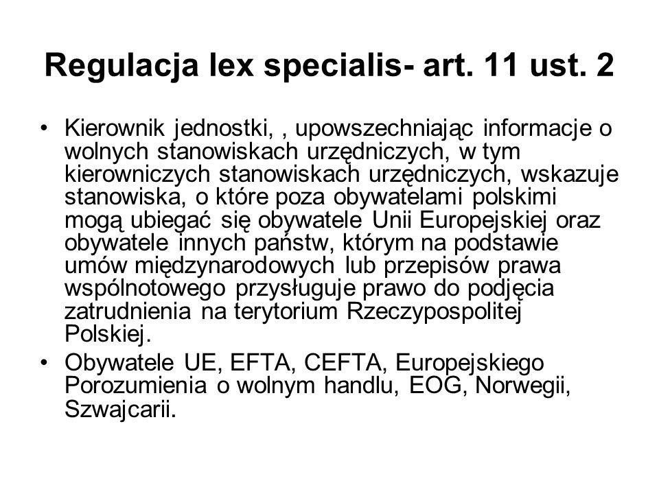 Regulacja lex specialis- art. 11 ust. 2 Kierownik jednostki,, upowszechniając informacje o wolnych stanowiskach urzędniczych, w tym kierowniczych stan