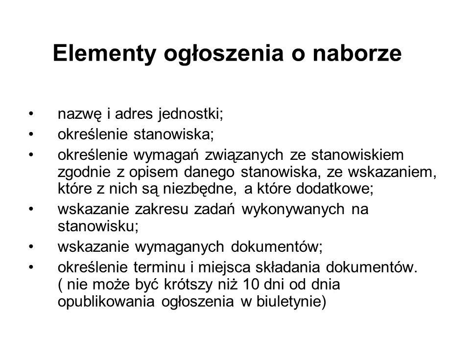 Elementy ogłoszenia o naborze nazwę i adres jednostki; określenie stanowiska; określenie wymagań związanych ze stanowiskiem zgodnie z opisem danego st