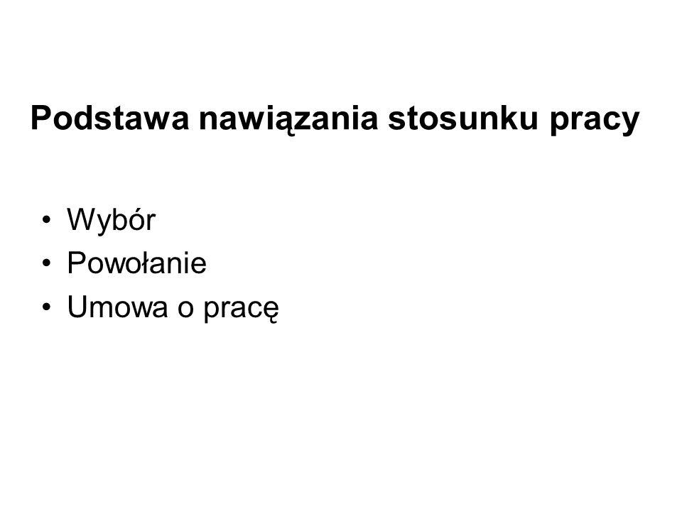 Zatrudnienie Pracownicy samorządowi są zatrudniani na podstawie: 1) wyboru: a) w urzędzie marszałkowskim: marszałek województwa, wicemarszałek oraz pozostali członkowie zarządu województwa – jeżeli statut województwa tak stanowi, b) w starostwie powiatowym: starosta, wicestarosta oraz pozostali członkowie zarządu powiatu – jeżeli statut powiatu tak stanowi, c) w urzędzie gminy: wójt (burmistrz, prezydent miasta), d) w związkach jednostek samorządu terytorialnego: przewodniczący zarządu związku i pozostali członkowie zarządu – jeżeli statut związku tak stanowi, 2) powołania – zastępca wójta (burmistrza, prezydenta miasta), skarbnik gminy, skarbnik powiatu, skarbnik województwa, 3) umowy o pracę – pozostali pracownicy samorządowi.