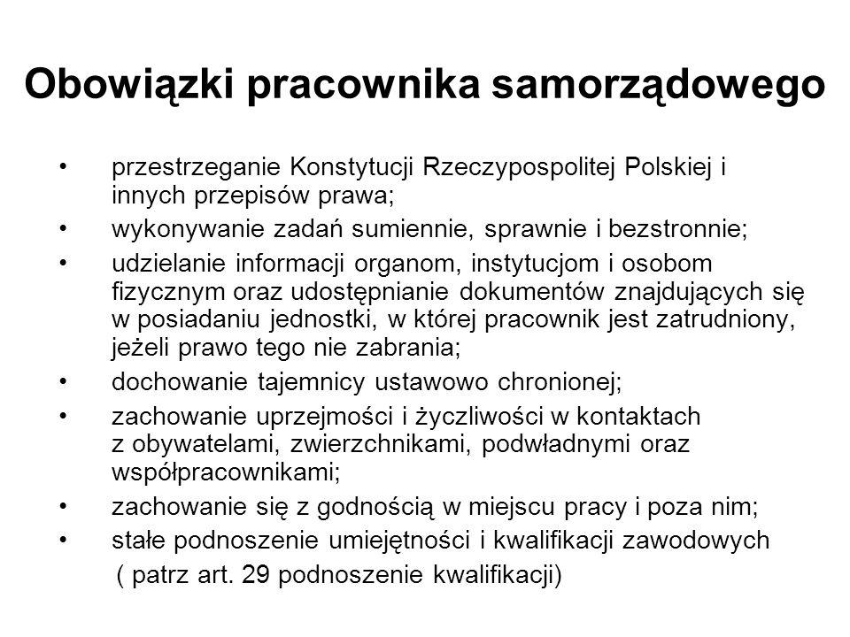 Obowiązki pracownika samorządowego przestrzeganie Konstytucji Rzeczypospolitej Polskiej i innych przepisów prawa; wykonywanie zadań sumiennie, sprawni