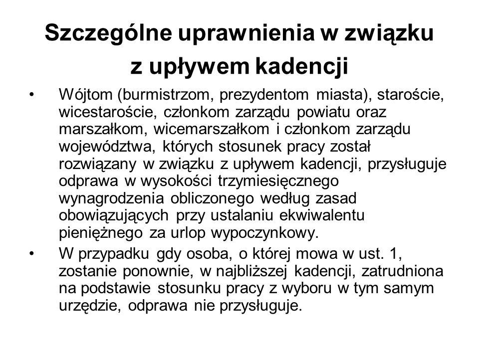 Szczególne uprawnienia w związku z upływem kadencji Wójtom (burmistrzom, prezydentom miasta), staroście, wicestaroście, członkom zarządu powiatu oraz