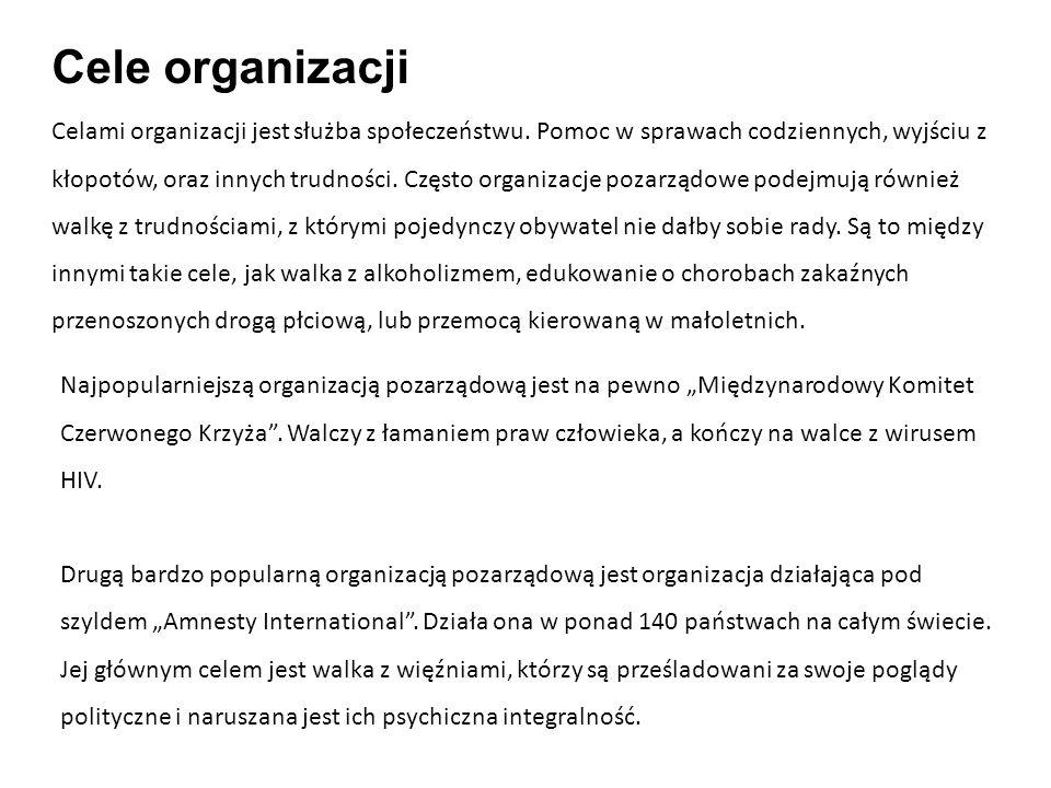 Celami organizacji jest służba społeczeństwu. Pomoc w sprawach codziennych, wyjściu z kłopotów, oraz innych trudności. Często organizacje pozarządowe