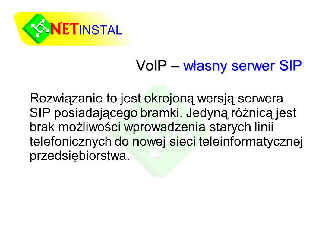 VoIP – własny serwer SIP Rozwiązanie to jest okrojoną wersją serwera SIP posiadającego bramki.