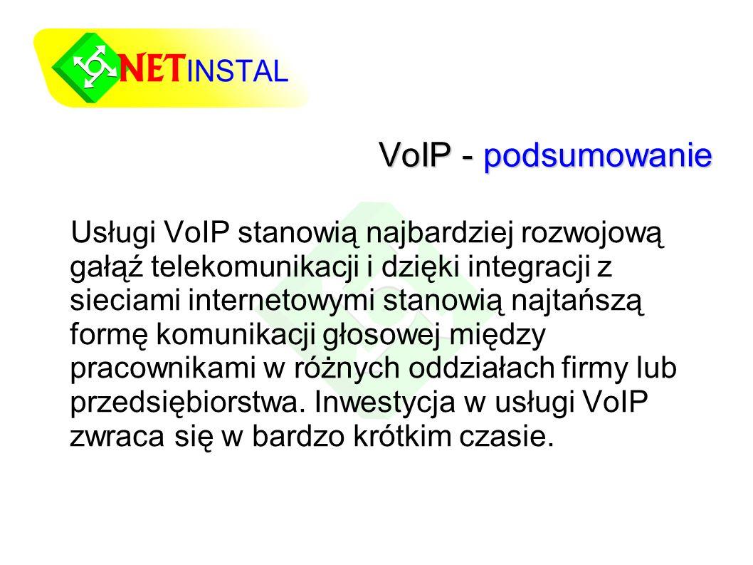 VoIP - podsumowanie Usługi VoIP stanowią najbardziej rozwojową gałąź telekomunikacji i dzięki integracji z sieciami internetowymi stanowią najtańszą formę komunikacji głosowej między pracownikami w różnych oddziałach firmy lub przedsiębiorstwa.