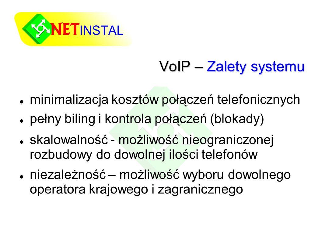 VoIP – Zalety systemu minimalizacja kosztów połączeń telefonicznych pełny biling i kontrola połączeń (blokady) skalowalność - możliwość nieograniczonej rozbudowy do dowolnej ilości telefonów niezależność – możliwość wyboru dowolnego operatora krajowego i zagranicznego