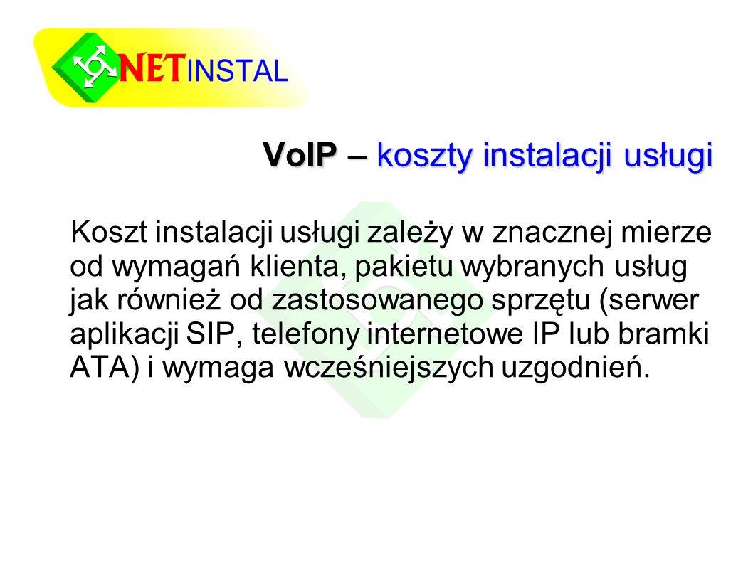 VoIP – koszty instalacji usługi Koszt instalacji usługi zależy w znacznej mierze od wymagań klienta, pakietu wybranych usług jak również od zastosowanego sprzętu (serwer aplikacji SIP, telefony internetowe IP lub bramki ATA) i wymaga wcześniejszych uzgodnień.