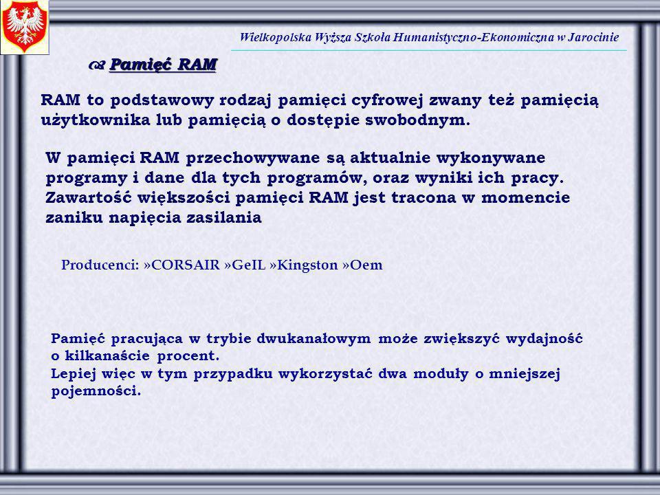 Pamięć RAM RAM to podstawowy rodzaj pamięci cyfrowej zwany też pamięcią użytkownika lub pamięcią o dostępie swobodnym. W pamięci RAM przechowywane są