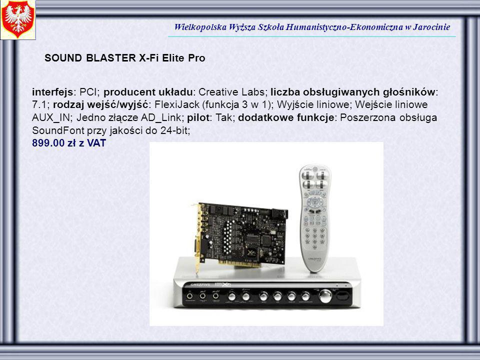 Wielkopolska Wyższa Szkoła Humanistyczno-Ekonomiczna w Jarocinie SOUND BLASTER X-Fi Elite Pro interfejs: PCI; producent układu: Creative Labs; liczba