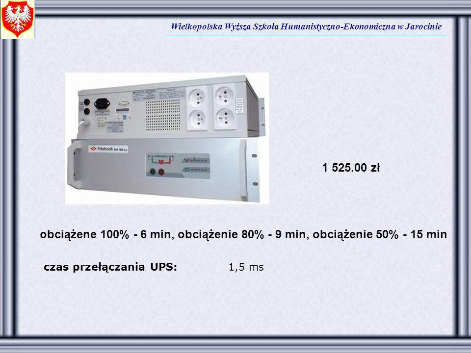 Wielkopolska Wyższa Szkoła Humanistyczno-Ekonomiczna w Jarocinie obciążene 100% - 6 min, obciążenie 80% - 9 min, obciążenie 50% - 15 min czas przełącz