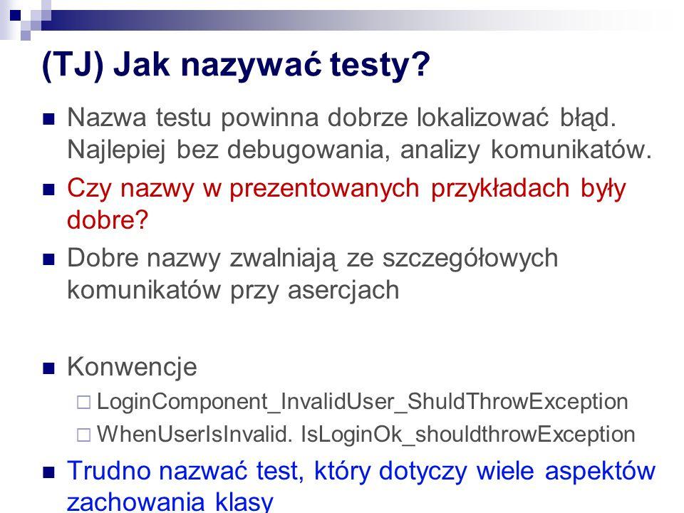 (TJ) Jak nazywać testy.Nazwa testu powinna dobrze lokalizować błąd.