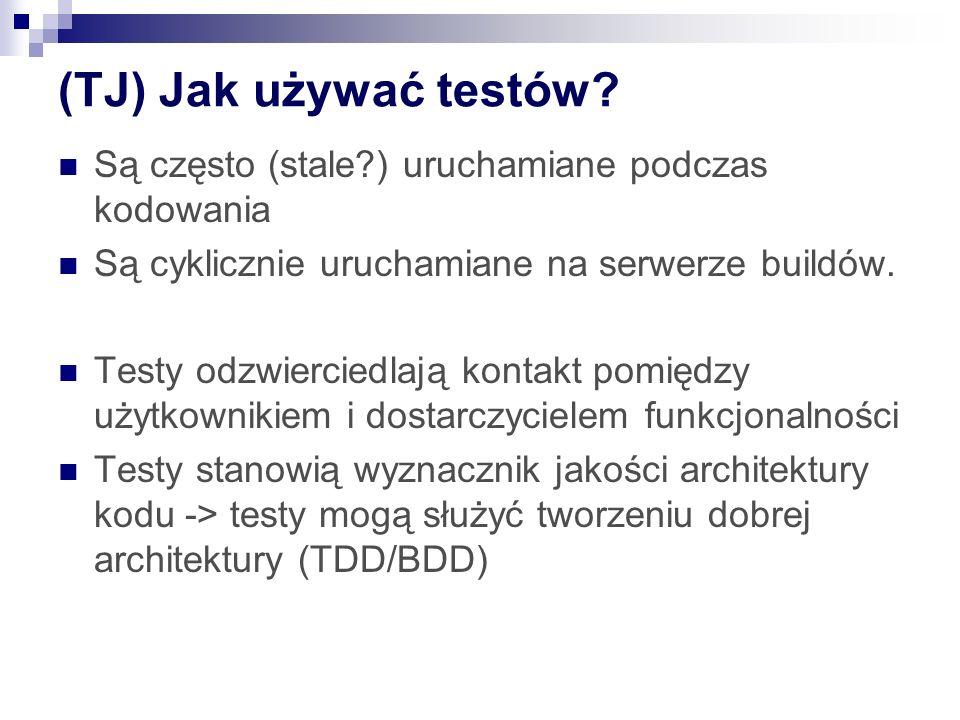 (TJ) Jak używać testów.