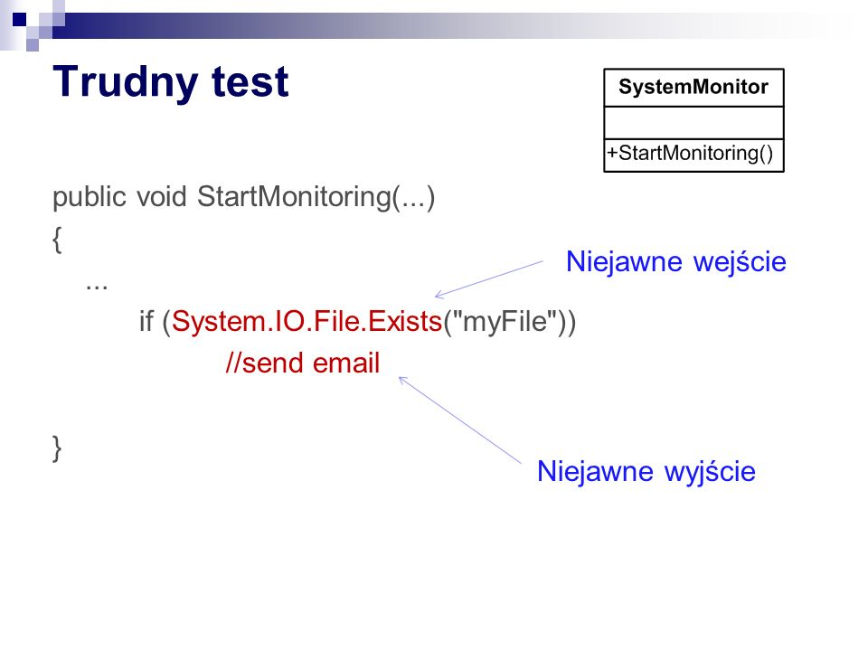 Trudny test public void StartMonitoring(...) {... if (System.IO.File.Exists(