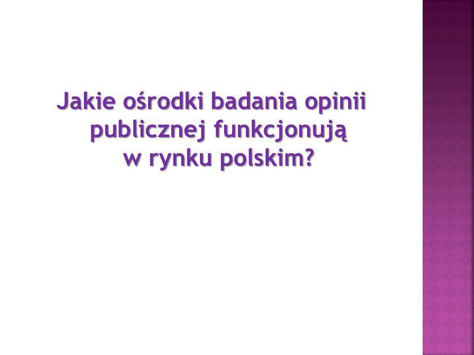 W Polsce badaniem opinii publicznej i przeprowadzaniem sondaży zajmuje się wiele wyspecjalizowanych firm, m.in.