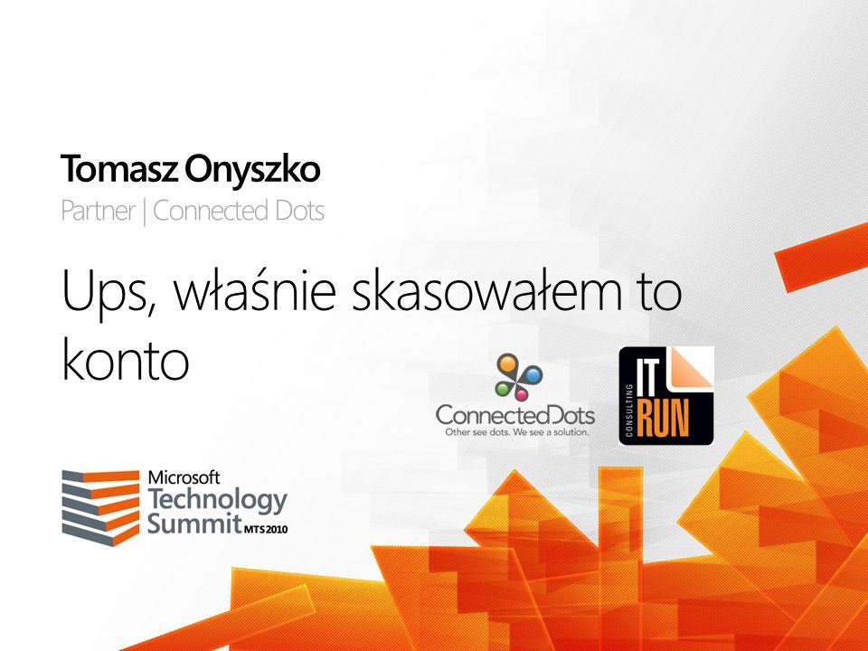 Ups, właśnie skasowałem to konto Tomasz Onyszko Partner | Connected Dots