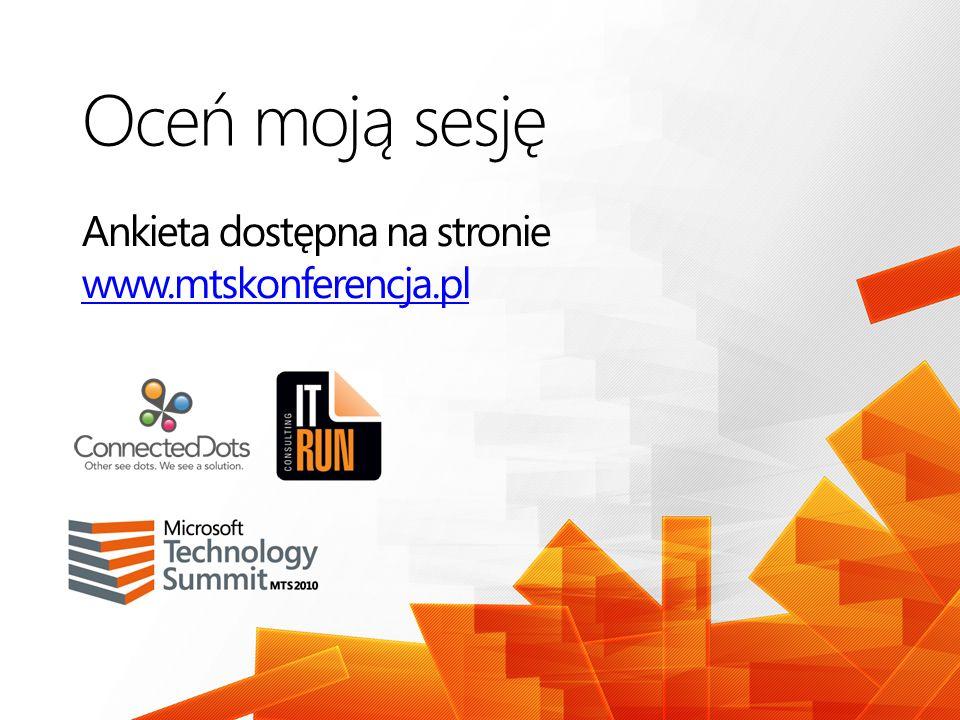 Oceń moją sesję Ankieta dostępna na stronie www.mtskonferencja.pl www.mtskonferencja.pl