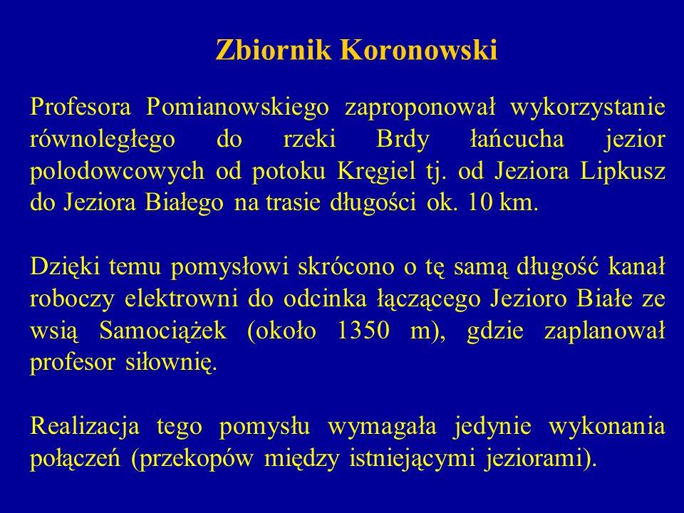 Zbiornik Koronowski Profesora Pomianowskiego zaproponował wykorzystanie równoległego do rzeki Brdy łańcucha jezior polodowcowych od potoku Kręgiel tj.