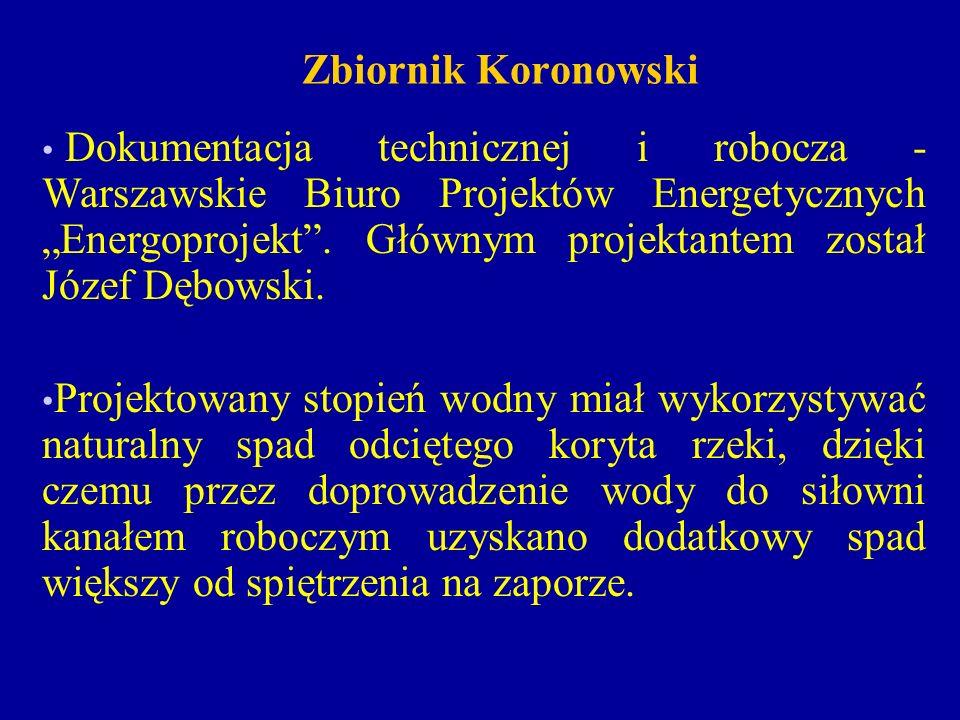 Zbiornik Koronowski Dokumentacja technicznej i robocza - Warszawskie Biuro Projektów Energetycznych Energoprojekt.