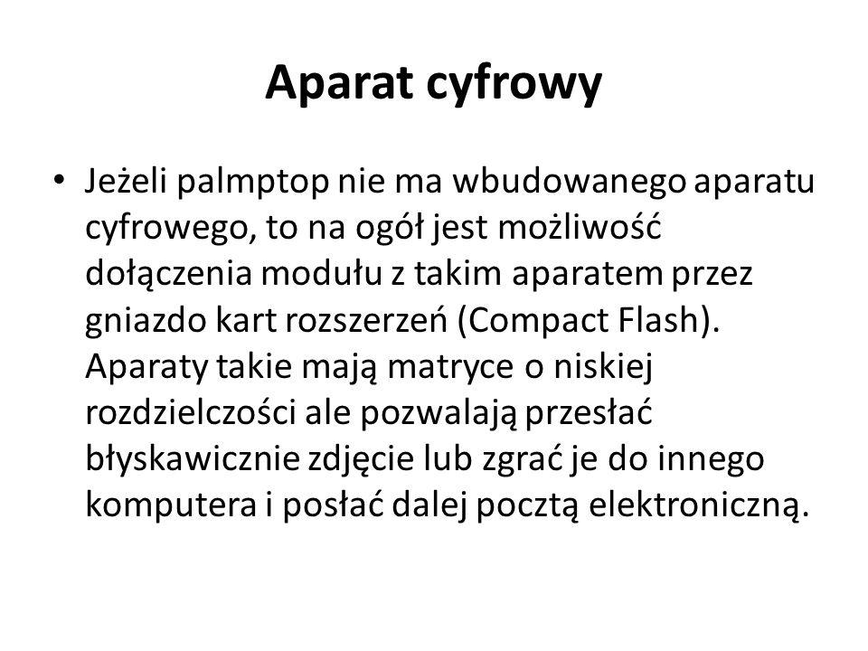 Aparat cyfrowy Jeżeli palmptop nie ma wbudowanego aparatu cyfrowego, to na ogół jest możliwość dołączenia modułu z takim aparatem przez gniazdo kart r