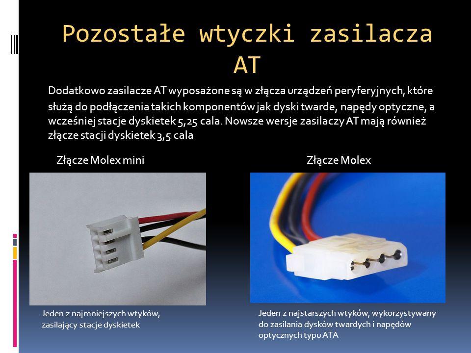 Pozostałe wtyczki zasilacza AT Dodatkowo zasilacze AT wyposażone są w złącza urządzeń peryferyjnych, które służą do podłączenia takich komponentów jak