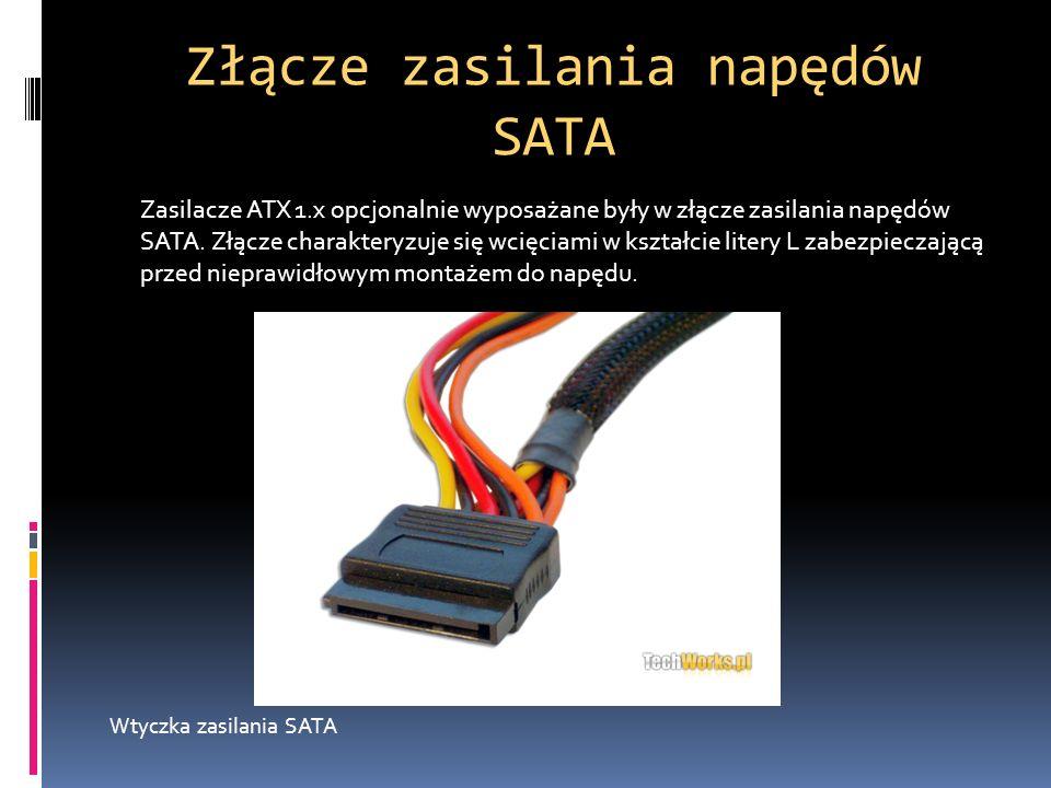 Złącze zasilania napędów SATA Zasilacze ATX 1.x opcjonalnie wyposażane były w złącze zasilania napędów SATA. Złącze charakteryzuje się wcięciami w ksz