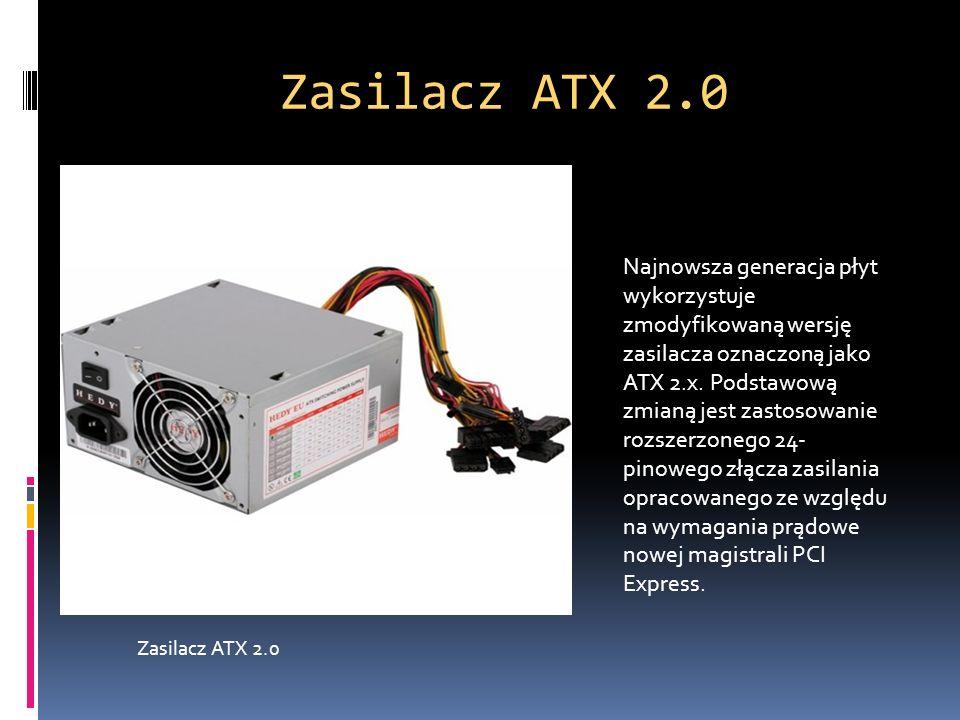 Zasilacz ATX 2.0 Najnowsza generacja płyt wykorzystuje zmodyfikowaną wersję zasilacza oznaczoną jako ATX 2.x. Podstawową zmianą jest zastosowanie rozs