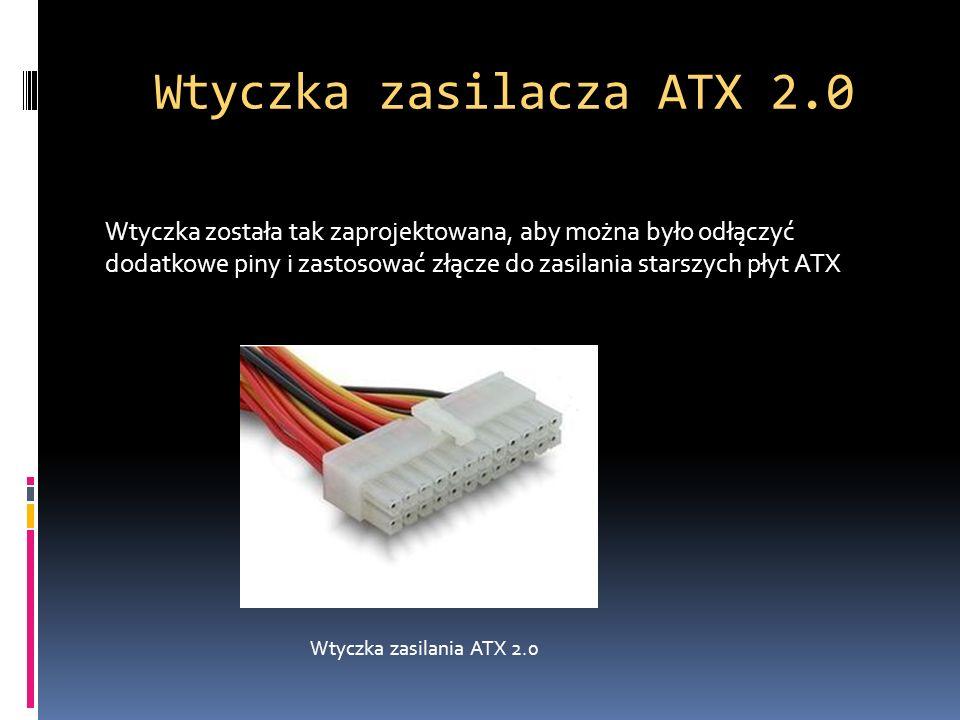 Wtyczka zasilacza ATX 2.0 Wtyczka została tak zaprojektowana, aby można było odłączyć dodatkowe piny i zastosować złącze do zasilania starszych płyt A