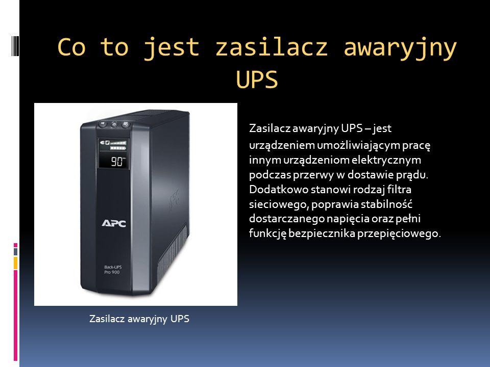 Co to jest zasilacz awaryjny UPS Zasilacz awaryjny UPS – jest urządzeniem umożliwiającym pracę innym urządzeniom elektrycznym podczas przerwy w dostaw