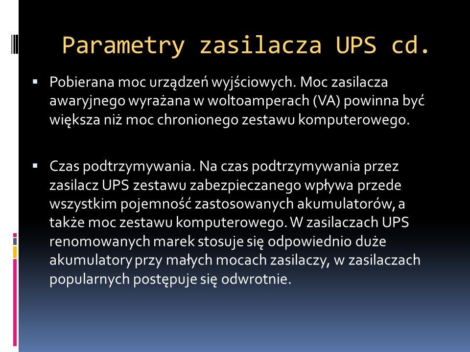 Parametry zasilacza UPS cd. Pobierana moc urządzeń wyjściowych. Moc zasilacza awaryjnego wyrażana w woltoamperach (VA) powinna być większa niż moc chr