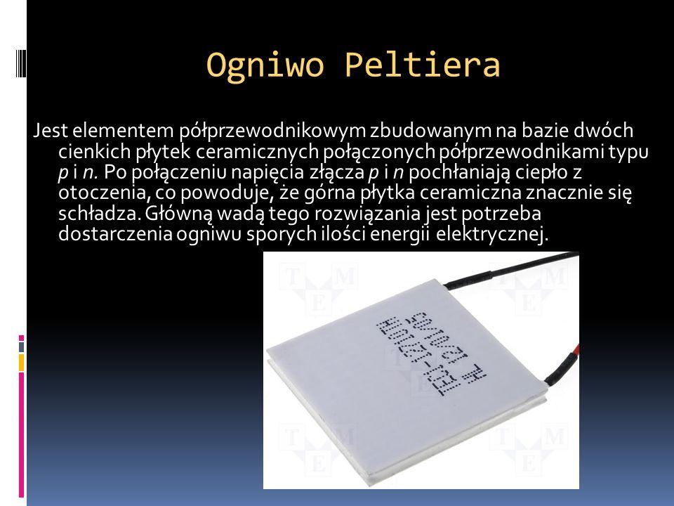 Ogniwo Peltiera Jest elementem półprzewodnikowym zbudowanym na bazie dwóch cienkich płytek ceramicznych połączonych półprzewodnikami typu p i n. Po po