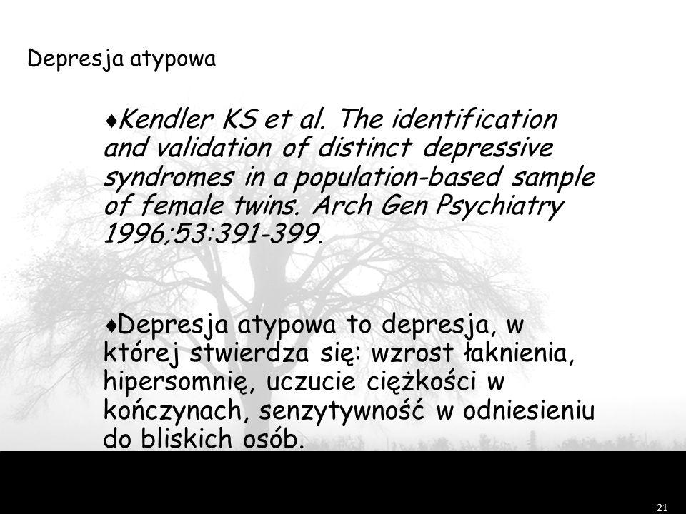 20 Kendler KS. The diagnostic validity of melancholic major depression in a population-based sample of female twins. Arch Gen Psychiatry 1997;54:299-3