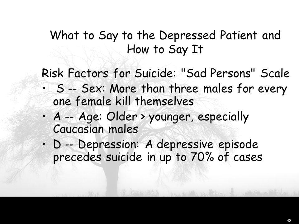 47 Depresja - śmiertelność 15% pacjentów z depresją ginie śmiercią samobójczą. Rocznie 820 000 zgonów na świecie spowodowanych samobójstwami. Depresja