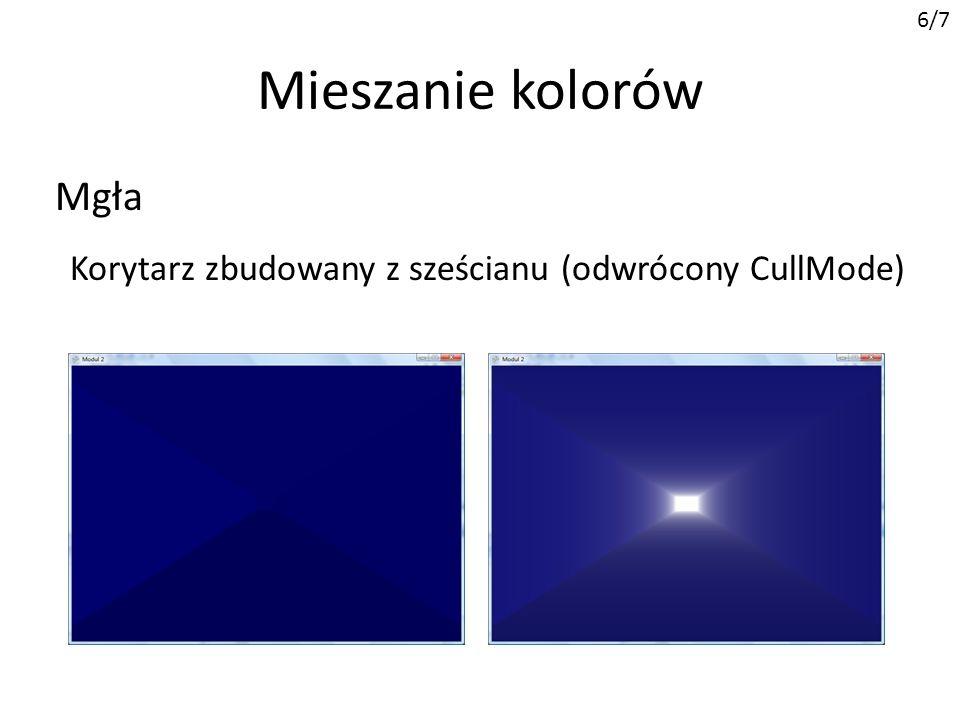Mieszanie kolorów 6/7 Korytarz zbudowany z sześcianu (odwrócony CullMode) Mgła