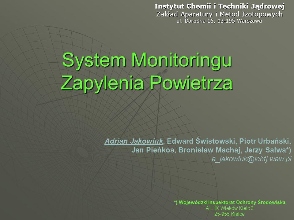 System Monitoringu Zapylenia Powietrza Adrian Jakowiuk, Edward Świstowski, Piotr Urbański, Jan Pieńkos, Bronisław Machaj, Jerzy Salwa*) a_jakowiuk@ich