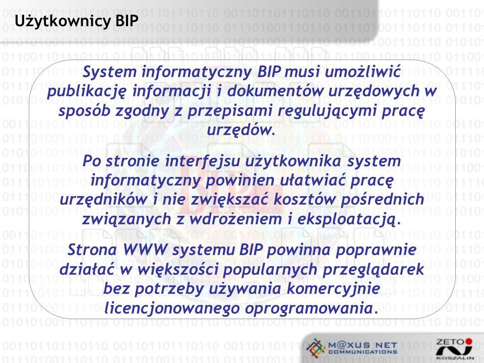 Bezpieczeństwo System informatyczny BIP musi zawierać zabezpieczenia techniczne i organizacyjne, w celu zapewnienia wiarygodności publikowanych danych.