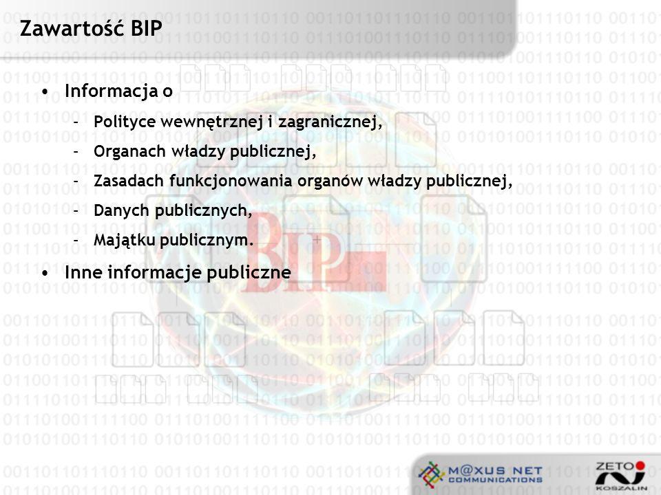 Zawartość BIP System informatyczny BIP musi zapewnić możliwość publikacji ogromnej ilości dokumentów oraz informacji wynikającej z pracy podmiotów wskazanych w ustawie.