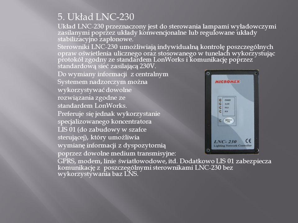 5. Układ LNC-230 Układ LNC-230 przeznaczony jest do sterowania lampami wyładowczymi zasilanymi poprzez układy konwencjonalne lub regulowane układy sta