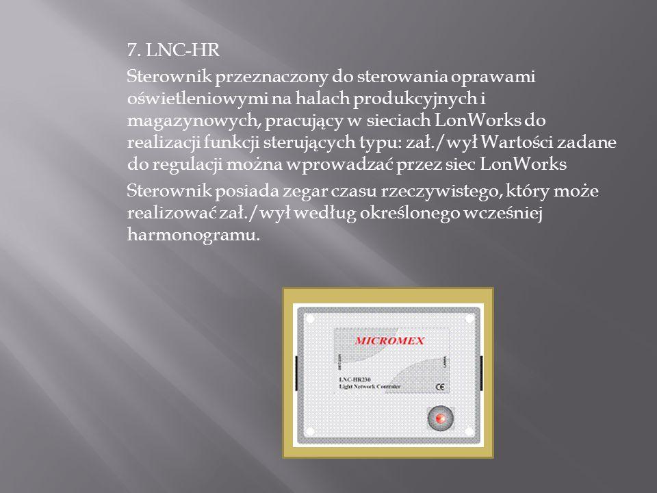 7. LNC-HR Sterownik przeznaczony do sterowania oprawami oświetleniowymi na halach produkcyjnych i magazynowych, pracujący w sieciach LonWorks do reali