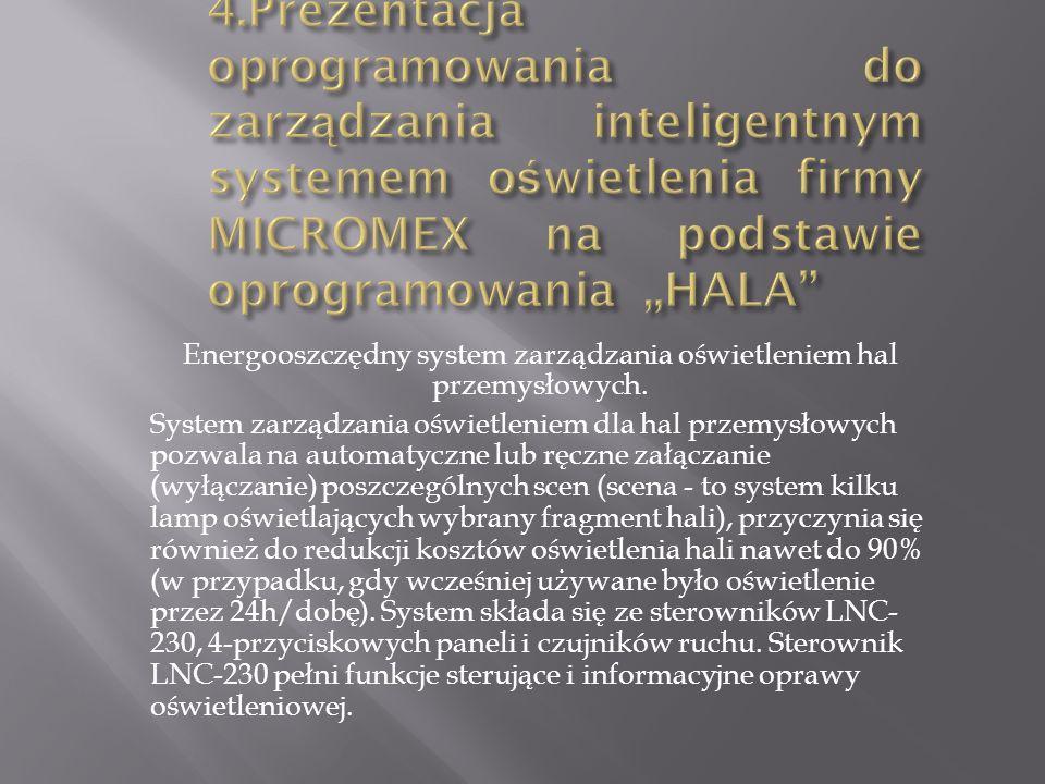 Energooszczędny system zarządzania oświetleniem hal przemysłowych. System zarządzania oświetleniem dla hal przemysłowych pozwala na automatyczne lub r