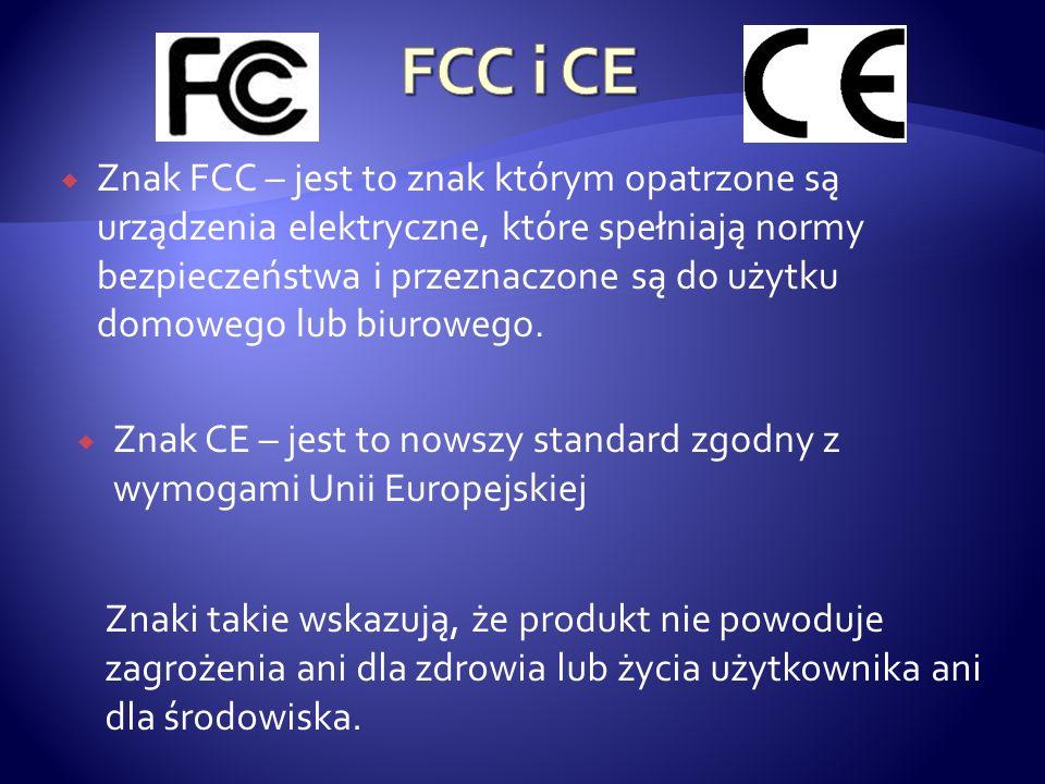 Znak FCC – jest to znak którym opatrzone są urządzenia elektryczne, które spełniają normy bezpieczeństwa i przeznaczone są do użytku domowego lub biur