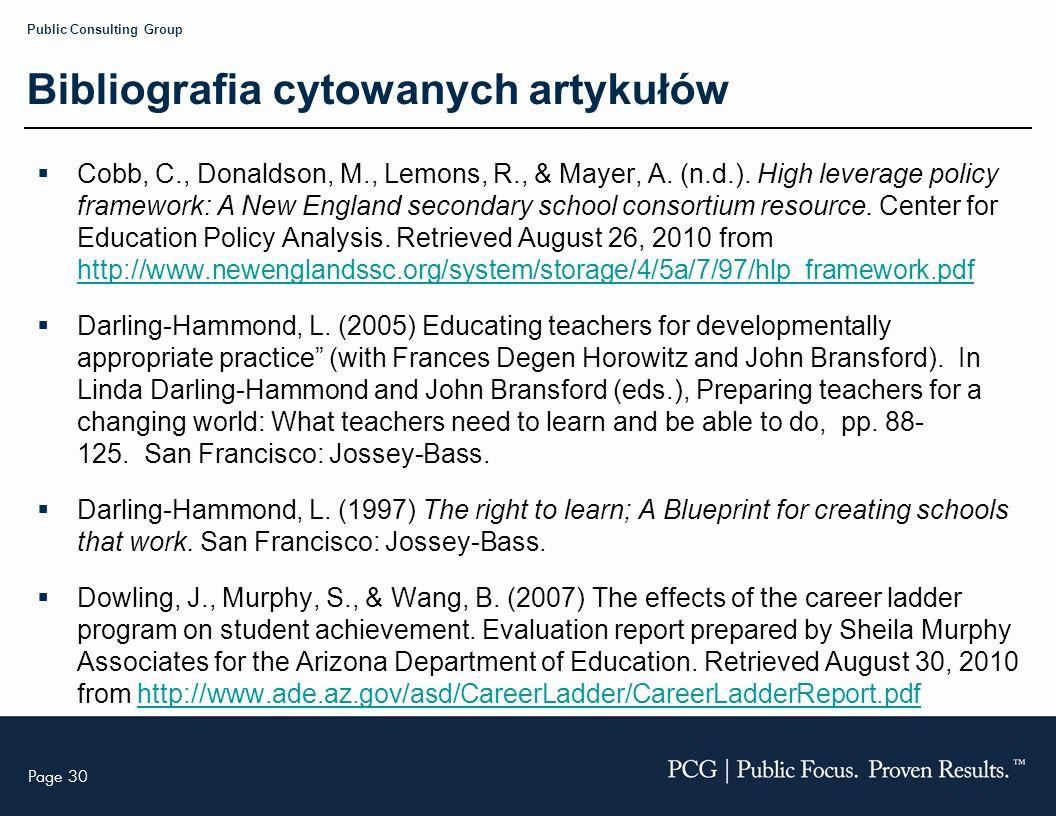 Page 30 Public Consulting Group Bibliografia cytowanych artykułów Cobb, C., Donaldson, M., Lemons, R., & Mayer, A.