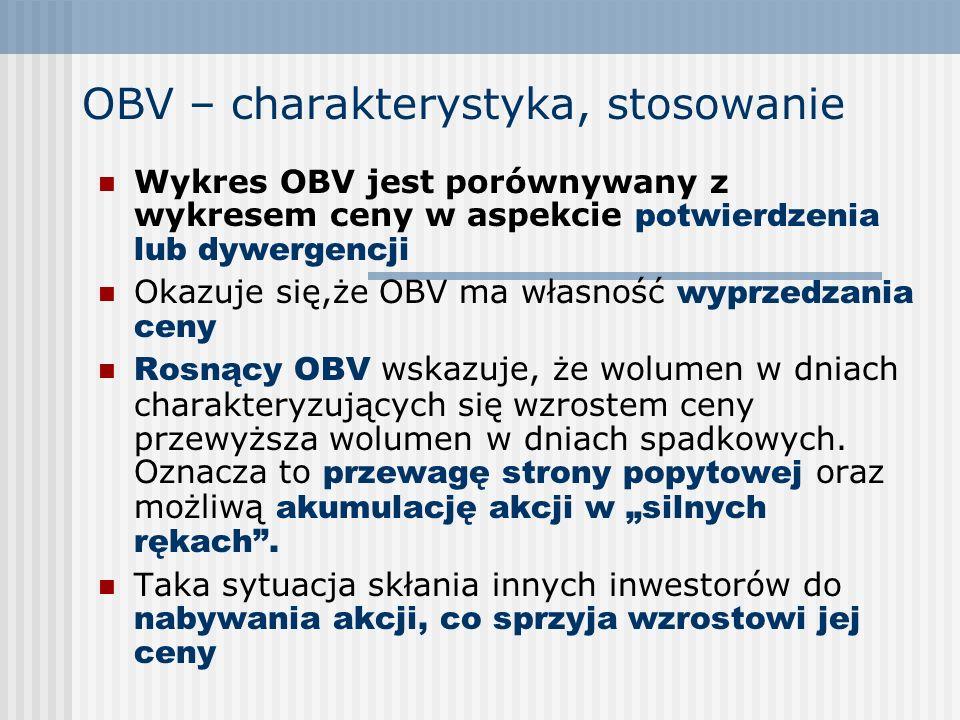 OBV – charakterystyka, stosowanie Wykres OBV jest porównywany z wykresem ceny w aspekcie potwierdzenia lub dywergencji Okazuje się,że OBV ma własność