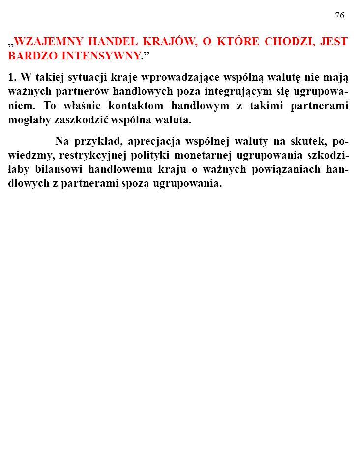 75 3.3. UNIA WALUTOWA. Na osobną analizę zasługuje SYSTEM WSPÓLNEJ WALUTY.